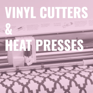 Craft Cutters and Heat Presses